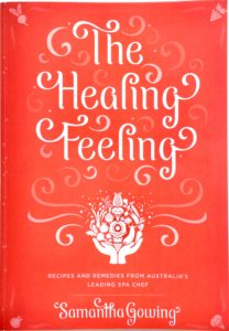 The Healing Feeling. Book by chef Samantha Gowing